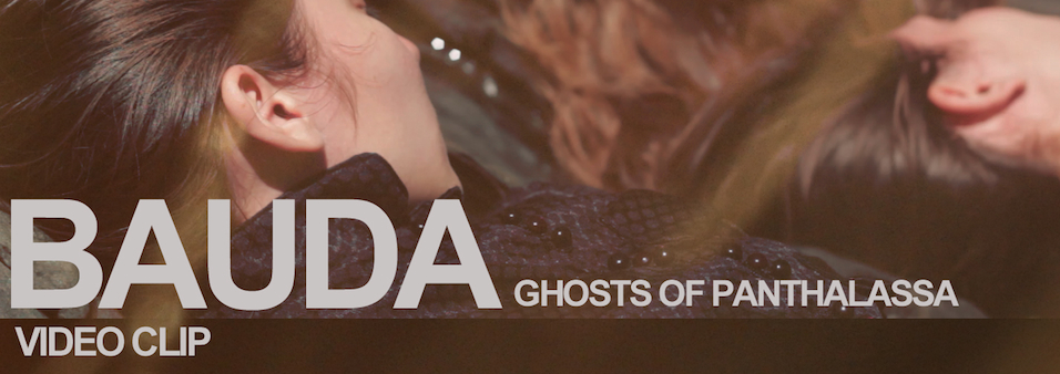 BAUDA – GHOSTS OF PHANTALASSA VIDEO