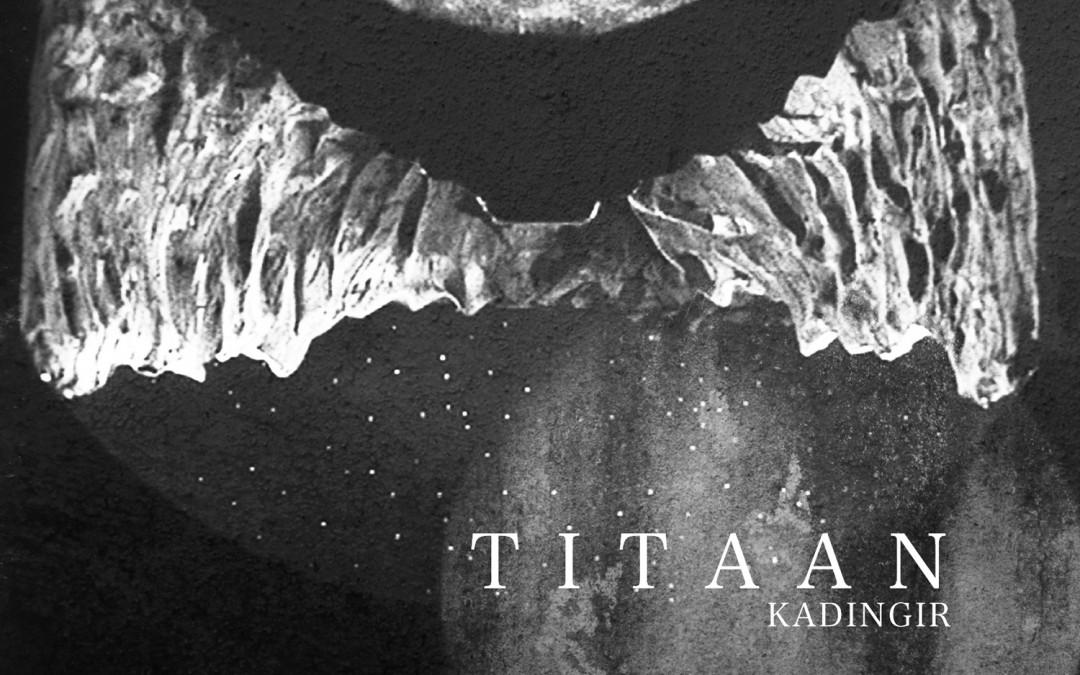 ATMF037 – TITAAN – KADINGIR