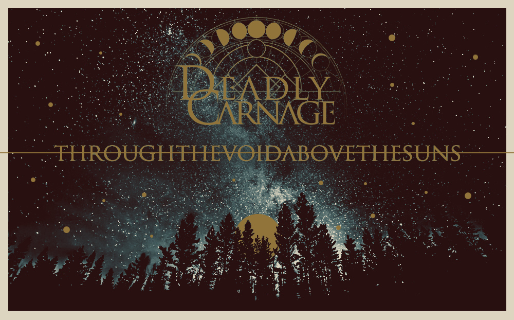 "DEADLY CARNAGE's ""Through the Void, Above the Suns"" to be released by A Sad Sadness Song"