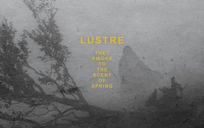 DTP039 LUSTRE – They Awoke to the Scent of Spring Gatefold LP